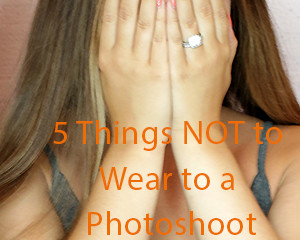 5 Things NOT to Wear to a Photoshoot