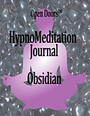 Obsidian Hypnomeditation Journal, Compassion for  Self & Others, Freedom from Self Judgement Greater, Forgiveness for Self & Others, Richard Lanza, free journal, audio cd, meditation help, hypnosis journal, personal growth, Open Doors Metaphysical Store Online, Open Doors Store online,