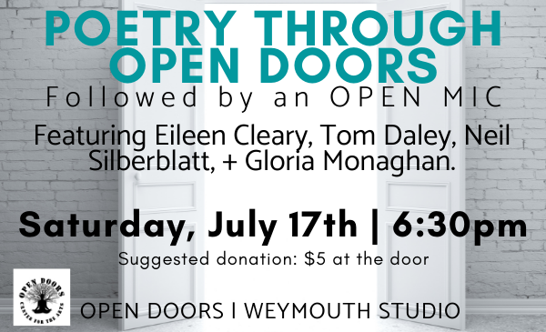 Poetry through Open Doors, Poetry Reading July 17th, Weymouth, Gloria Monaghan, Neil Silberblatt, Elieen Cleary, Tom Daley open doors center for the arts
