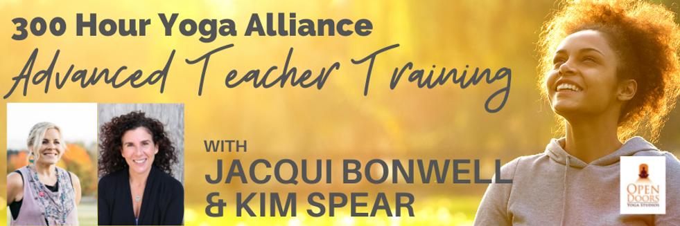 Jaqui Bonwell, Kim Spear, 300hour Yoga Teacher Training, Advanced Yoga Teacher Training, Open Doors, Online, October 12, 2021