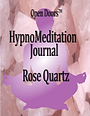 Rose Quartz Hypnomeditation Journal, Compassion for  Self & Others, Freedom from Self Judgement Greater, Forgiveness for Self & Others, Richard Lanza, free journal, audio cd, meditation help, hypnosis journal, personal growth, Open Doors Metaphysical Store Online, Open Doors Store online,