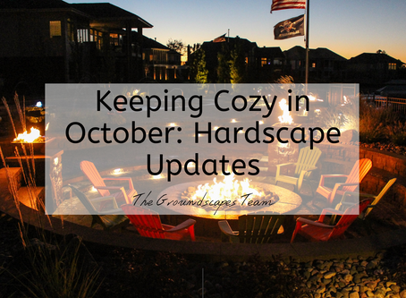 Keeping Cozy in October: Hardscape Updates