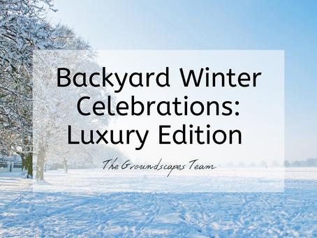 Backyard Winter Celebrations: Luxury Edition