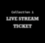 Collection 1_livestream ticket.png