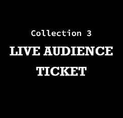 Collection 3_live audience ticket.png