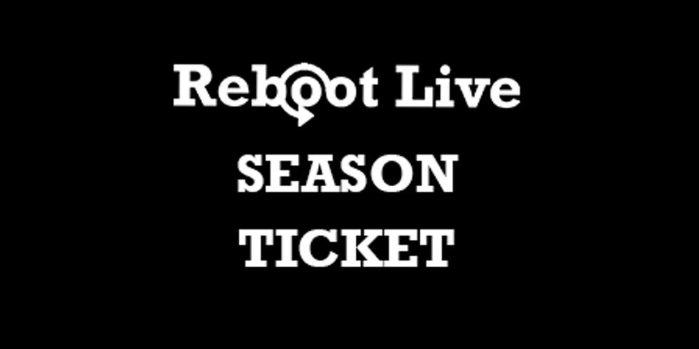 Reboot Live | Season Ticket