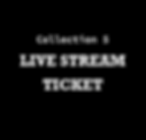 Collection 5_livestream ticket.png