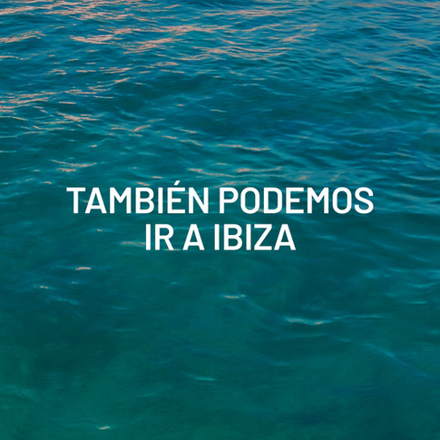 También podemos ir a Ibiza