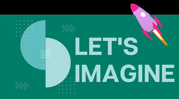 Let's Imagine (4).png
