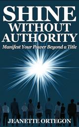 SHINE WITHOUT AUTHORITY