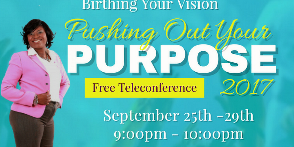 Birthing Your Vision: Pushing Out Your Purpose