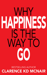 WHY HAPPINESS IS THE WAY TO GO