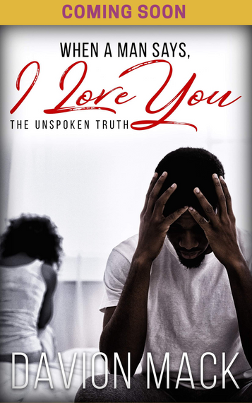When A Man Says, I Love You: The Unspoke