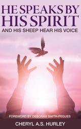 HE SPEAKS BY HIS SPIRIT