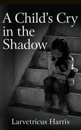 A Child's Cry in the Shadow