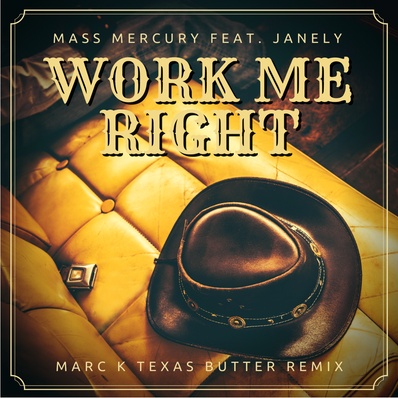 Work Me Right Texas Butter Remix Cover.p