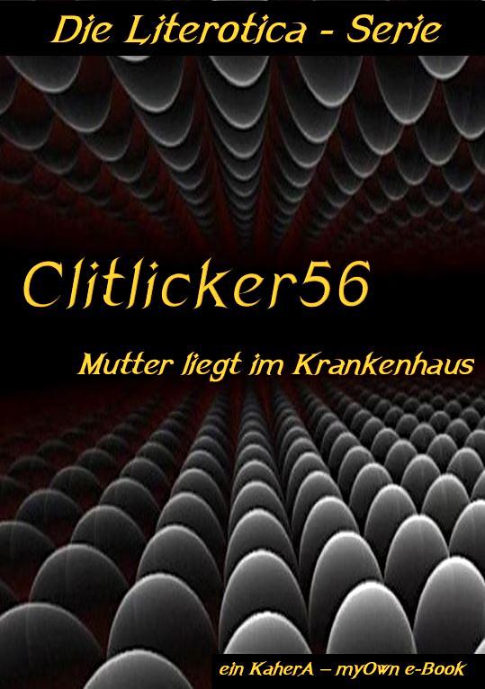 C-Literotica-Clitlicker56-Mutter liegt i