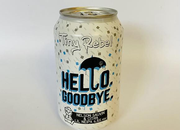 Tiny Rebel Hello Goodbye