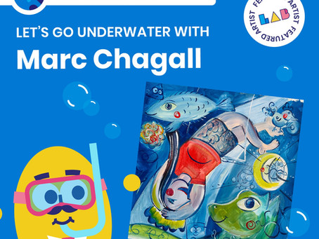 Let's Go Underwater and Have a Parisian Summer with Marc Chagall - LAB Art Studio