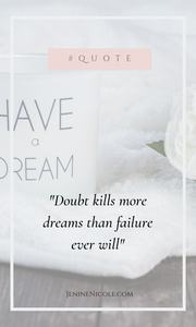 Confidence Quote: Doubt kills more dreams than failure ever will. Learn the benefits of self-confidence and 4 practical things that you can do every day to boost your daily confidence.
