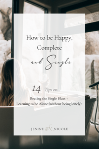 14 Steps to Being Happy and Complete- While Single. How to overcome loneliness and feelings of isolation and live a happy, fulfilling and whole life on your own.