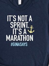 It's Not A Sprint It's A Marathon #GinaSays