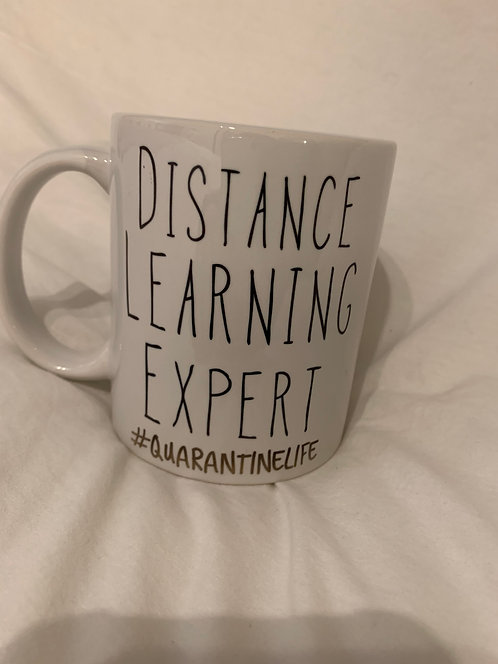 Distance Learning Expert ~ Teacher ~ Quarantine Coffee Mug