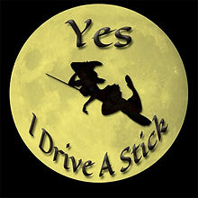 Wiccan Witch Yes I Drive Stick Funny Pagan Shirt