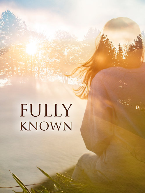 Fully Known (Short Film)