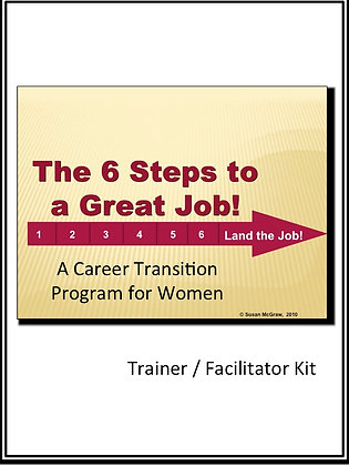 """6 Steps to a Great Job"" Trainer/Facilitator Kit"