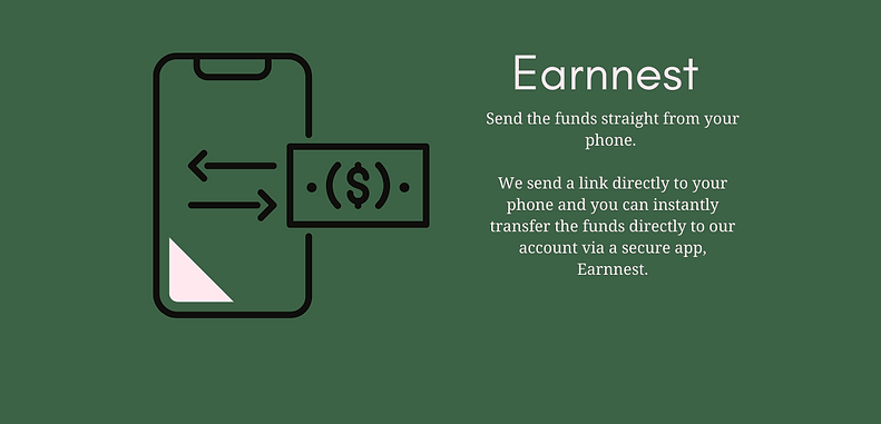 Earnnest. Send the funds straight from you phone. We send a link directly to your phone and you can instantly transfer the funds directly to our account via a secure app, Earnnest. Drawing of a phone with arrows in opposite directions and an image of money.