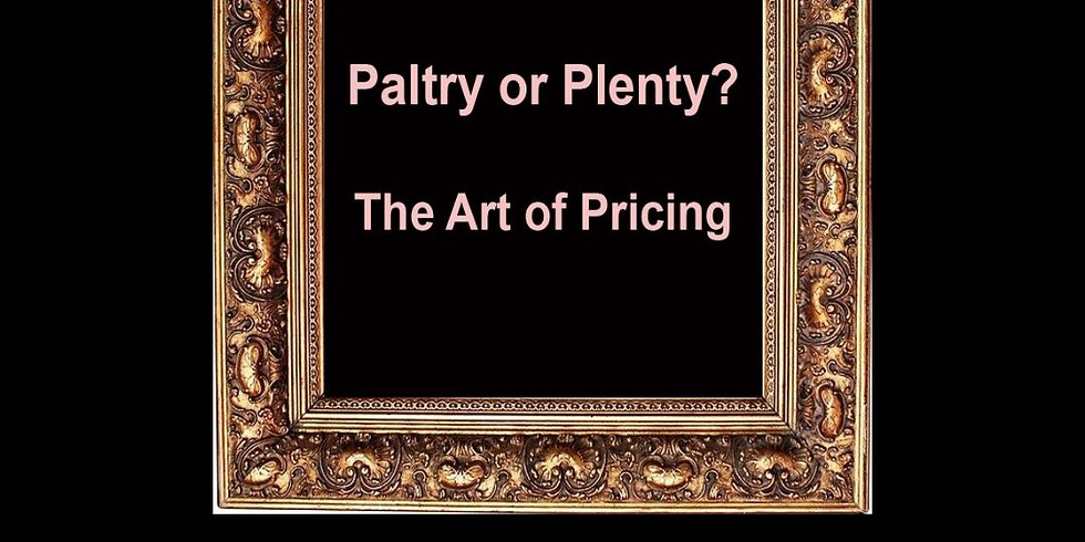 Paltry or Plenty? The Art of Pricing
