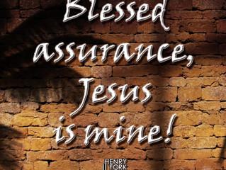 Blessed Assurance, Jesus Is Mine!