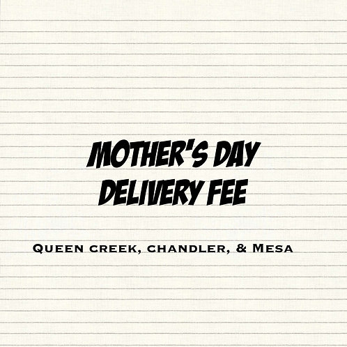 Mother's Day Delivery Fee