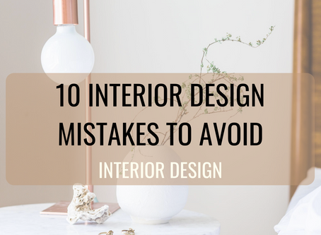 10 Interior Design mistakes to avoid