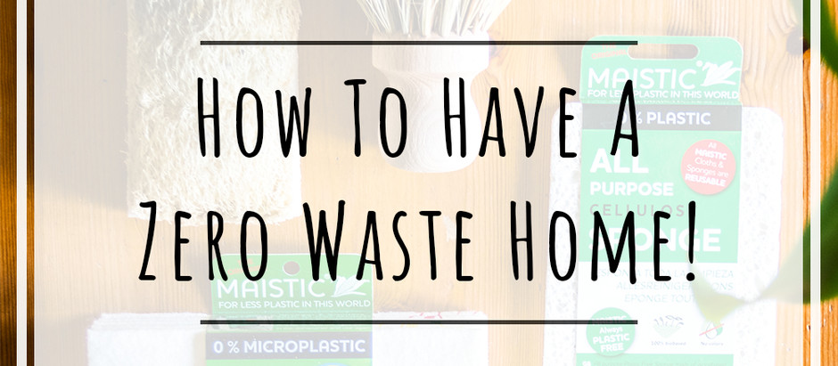 The Ultimate Guide For A ZERO WASTE Home & Kitchen! With Tips, Tricks & Eco Swaps!