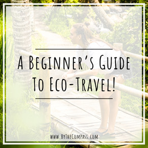 A BEGINNERS GUIDE TO ECO TRAVEL! 10 Quick Tips, Easy Travel Hacks & What To Pack!