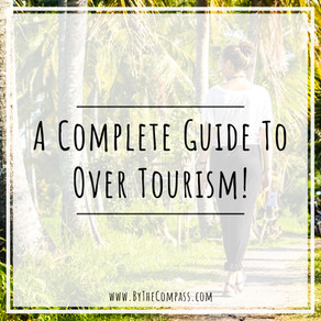 A COMPLETE GUIDE TO OVER TOURISM! What Is Mass Tourism, What's The Issue & What Do We Do About It?