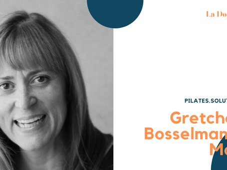 Gretchen Bosselmann-May -  Pilates.Solutions Interview