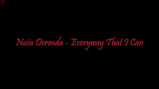 Nuša Derenda - Everyway That I Can (koncert)