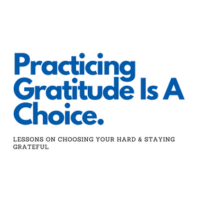 Choosing Your Hard & Staying Grateful