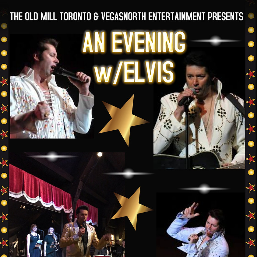 """""""An Evening with Elvis"""" @ The Old Mill Toronto"""