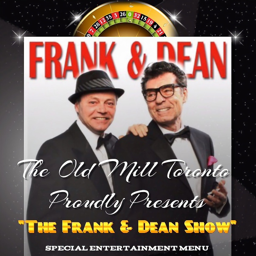 """""""The Frank & Dean Show"""" @ The Old Mill Toronto"""