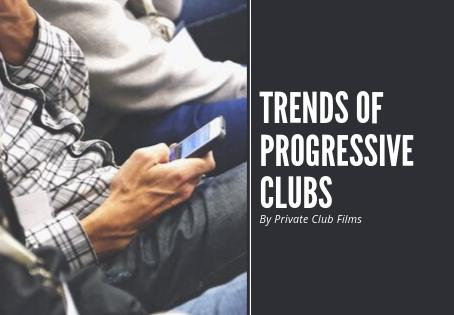 Trends of Progressive Clubs