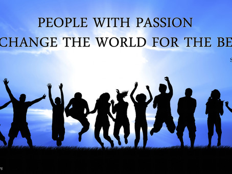 People with passion can change the world
