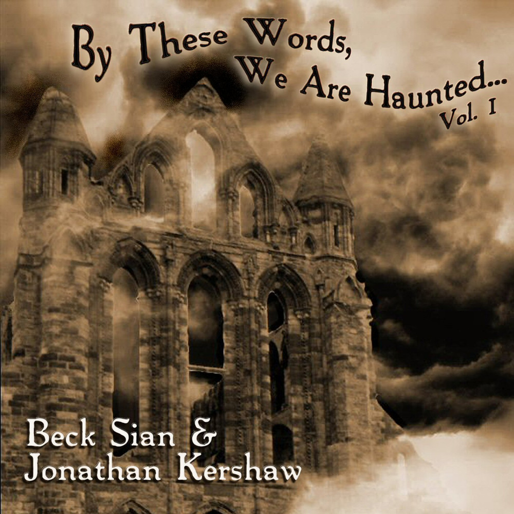 By These Words, We Are Haunted...Vol.1 by Beck Sian and Jonathan Kershaw. Out now only on download