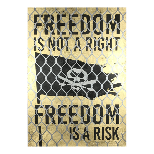 FREEDOM IS A RISK