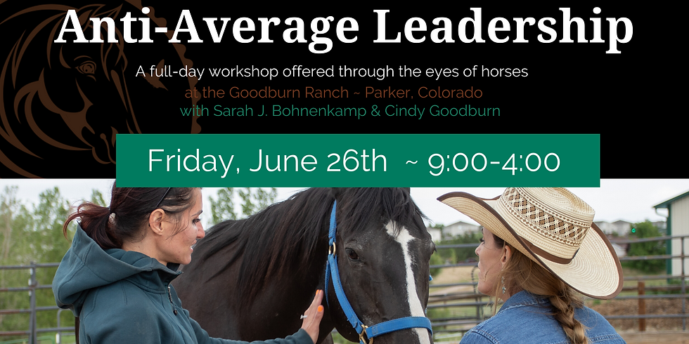Anti-Average Leadership w/ Horses