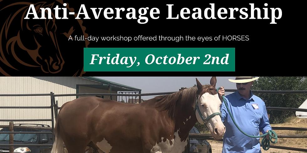 LIVE-Anti-Average Leadership with Horses