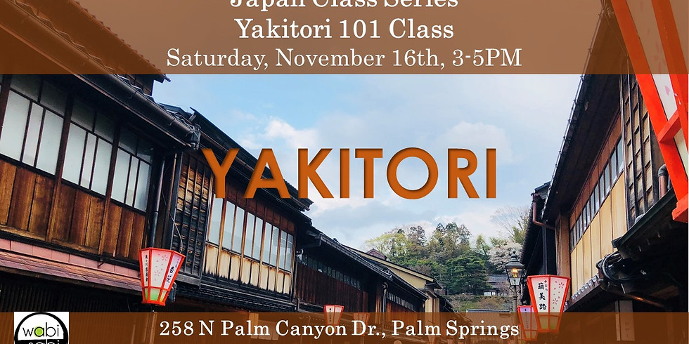 Japan Class Series: Yakitori 101 Class Sat, 11/16, 3-5PM